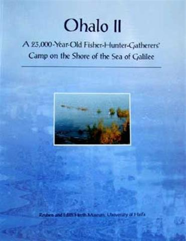 Ohalo II- A 23,000-Year-Old Fisher-Hunter-Gatherers' Camp on the Sea of Galilee