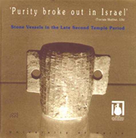 'Purity broke out in Israel'- Stone Vessels in the Late Second Temple Period